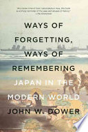 Ways of Forgetting  Ways of Remembering