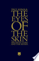 The Eyes Of The Skin : become a classic of architectural theory....