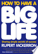 How to Have A Big Life Know What Lies At The Heart Of A