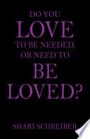 Do You Love To Be Needed Or Need To Be Loved