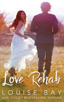 Love Rehab by Louise Bay