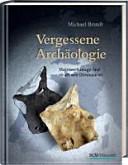 Vergessene Archäologie