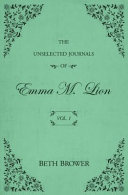 The Unselected Journals Of Emma M Lion