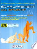 L'échauffement du sportif ou comment préparer l'organisme à un effort : anatomie, physiologie, psychologie, sophrologie... (plus de 200 exercices de musculation et étirement)