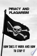 Piracy and Plagiarism