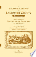 A Biographical History of Lancaster County  Pennsylvania