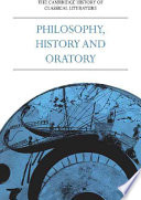 The Cambridge History of Classical Literature  Volume 1  Greek Literature  Part 3  Philosophy  History and Oratory