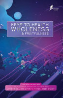 Keys To Health, Wholeness, & Fruitfulness: American English Version : discipleship course for every christian. it...