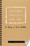Autism  Anxiety and Me