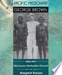 Pacific Missionary George Brown 1835 1917