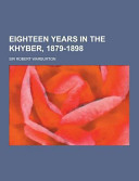 Eighteen Years in the Khyber  1879 1898