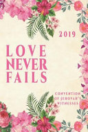Love Never Fails Convention Of Jehovah S Witnesses 2019 Jw International Convention Notebook Gift