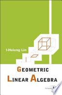 Geometric Linear Algebra