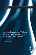 Learning Trajectories  Violence and Empowerment amongst Adult Basic Skills Learners