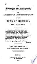 The Stranger in Liverpool  Or  An Historical and Descriptive View of the Town of Liverpool and Its Environs