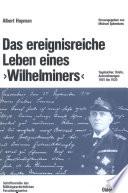 Das ereignisreiche Leben eines  Wilhelminers
