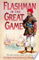Flashman In The Great Game The Flashman Papers Book 8  book