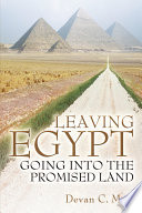 Leaving Egypt Going Into The Promised Land