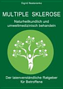 Multiple Sklerose - Naturheilkundlich und umweltmedizinisch behandeln