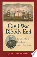 Civil War to the Bloody End