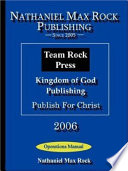 Nathaniel Max Rock Publishing Team Rock Press Kingdom Of God Publishing Publish For Christ Operations Manual