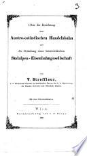Uiber die Errichtung einer Austro-ostindischen Handelsbahn und die Gründung einer österreichischen Südalpen-Eisenbahngesellschaft, von V. Streffleur