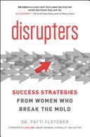 Disrupters by Dr. Patti Fletcher
