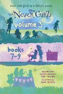 The Never Girls Volume 3  Books 7 9  Disney  the Never Girls