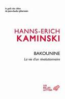 Bakounine - la vie d'un révolutionnaire