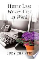 Hurry Less  Worry Less at Work