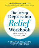 The 10 Step Depression Relief: A Cognitive Behavioral Therapy Approach