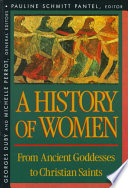 A History of Women in the West  From ancient goddesses to Christian saints