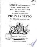 Lezione accademica intorno l'origine de' due laghi Albano e Nemorense presentata alla santita di nostro signore Pio papa 6. da Giovanni Girolamo Lapi