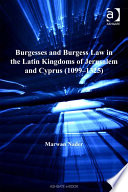Burgesses and Burgess Law in the Latin Kingdoms of Jerusalem and Cyprus  1099   1325