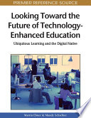 Looking Toward the Future of Technology Enhanced Education  Ubiquitous Learning and the Digital Native
