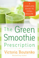 The Green Smoothie Prescription Contain An Astonishing Abundance Of