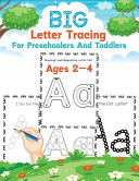 Big Letter Tracing For Preschoolers And Toddlers Ages 2 4