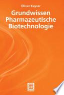 Grundwissen Pharmazeutische Biotechnologie
