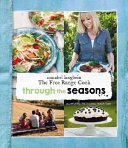 Through the Seasons  Annabel Langbein The Free Range Cook