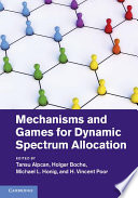 Mechanisms and Games for Dynamic Spectrum Allocation