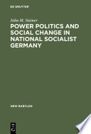 Power Politics And Social Change In National Socialist Germany