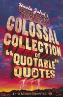 Uncle John s Colossal Collection of Quotable Quotes