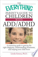 The Everything Parent s Guide To Children With ADD ADHD