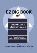 EZ Big Book of Alcoholics Anonymous