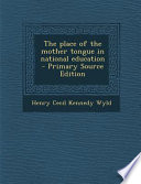 The Place of the Mother Tongue in National Education