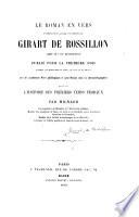 Le roman en vers de très-excellent, puissant et noble homme Girart de Rossillon jad. duc de Bougoigne, publié pour la première fois ... avec de nombreuses notes philologiques ..., suivi de l'histoire des premiers temps féodaux par Mignard