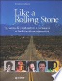 Like a Rolling Stone  40 anni di cantautori americani da Bob Dylan alle nuove generazioni