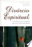 Divórcio Espiritual Ser Transformado Numa Experiencia Profundamente Iluminadora Este Guia