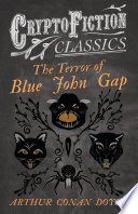 The Terror of Blue John Gap  Cryptofiction Classics   Weird Tales of Strange Creatures