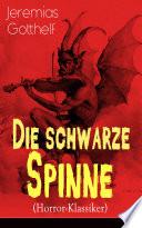 Die schwarze Spinne  Horror Klassiker    Vollst  ndige Ausgabe